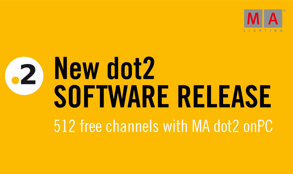 dot2 software 1 2 2 8 released ma lighting international gmbh